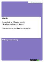 Quantitative Chemie sowie Gleichgewichtsreaktionen: Zusammenfassung zum Massenwirkungsgesetz