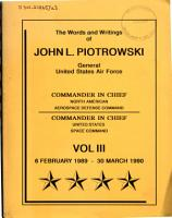 The words and writings of John L  Piotrowski  General  United States Air Force  Commander in Chief  North American Aerospace Defense Command  Commander in Chief  United States Space Command PDF