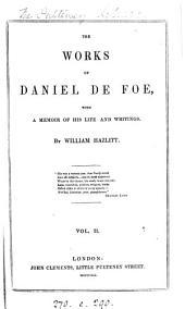 The works of Daniel De Foe [ed.] by W. Hazlitt
