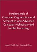 Fundamentals of Computer Organization and Architecture   Advanced Computer Architecture and Parallel Processing  2 Volume Set PDF