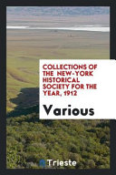 Collections of The New York Historical Society for the Year  1912 PDF