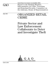 Organized Retail Crime (ORC): Private Sector and Law Enforcement Collaborate to Deter and Investigate Theft
