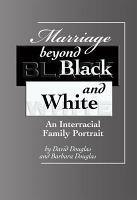 Marriage Beyond Black and White PDF