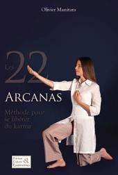 Les 22 Arcanas: Méthode pour se libérer du karma