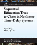 Sequential Bifurcation Trees to Chaos in Nonlinear Time Delay Systems PDF