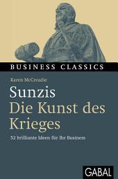 Sunzis Die Kunst des Krieges: 52 brillante Ideen für Ihr Business