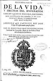 Segunda parte de la vida y hechos del Emperador Carlos Quinto ... Rey Catolico de España ...