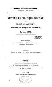Système de politique ou traité de sociologie, instituant la religion de l'humanité: Volume3