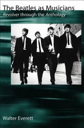 The Beatles As Musicians Revolver Through The Anthology Book PDF