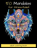 50 Mandalas for Stress-Relief Adult Coloring Book