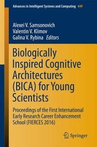 Biologically Inspired Cognitive Architectures  BICA  for Young Scientists
