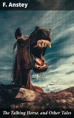 The Talking Horse, and Other Tales