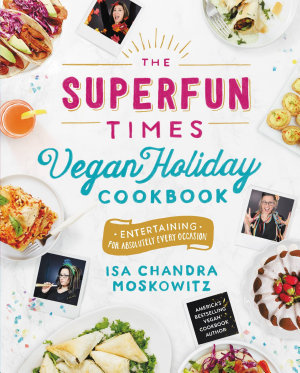 The Superfun Times Vegan Holiday Cookbook PDF