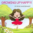 Growing Up Happy!