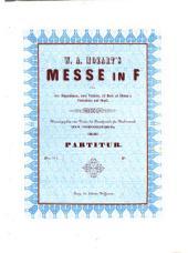 W. A. Mozart's Messe in F: für vier Singstimmen, zwei Violinen (2 Horn ad libitum,) Contrabass und Orgel