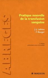 Pratique nouvelle de la transfusion sanguine: Édition 3