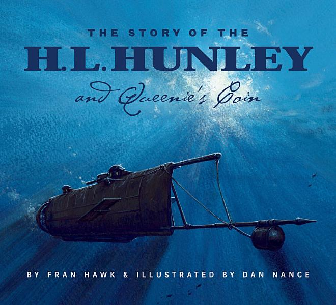 Download The Story Of The H L  Hunley And Queenie s Coin Book