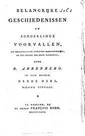 Belangrijke geschiedenissen en zonderlinge voorvallen uit geloofwaardige schrijvers bijeenverzameld, en ten dienste der jeugd uitgegeven: Volume 3