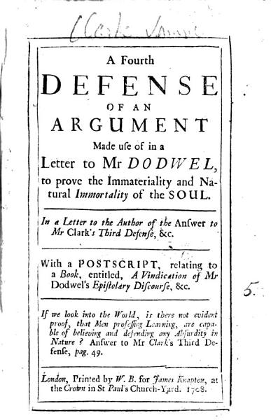 A Fourth Defense of an Argument Made Use of in a Letter to Mr Dodwel