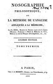 Nosographie philosophique ou la méthode de l'analyse appliquée à la médecine: Volume1