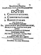 Diss. de dotis: 1. constitutione, 2. conservatione, 3. repetitione