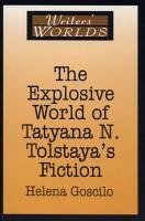 The Explosive World of Tatyana N  Tolstaya s Fiction PDF
