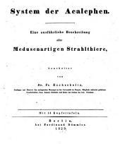 System der Acalephen: Eine ausführliche Beschreibung aller Medusenartigen Strahlthiere : Mit 16 Kupfertafeln