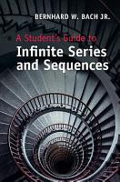A Student s Guide to Infinite Series and Sequences PDF