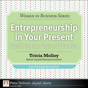 Entrepreneurship in Your Present