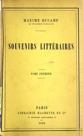 Souvenirs littéraires: Volume1