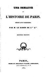 Une Semaine de l'histoire de Paris: Dédié aux Parisiens