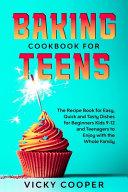 Baking Cookbook for Teens