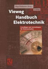 Vieweg Handbuch Elektrotechnik: Grundlagen und Anwendungen für Elektrotechniker, Ausgabe 3