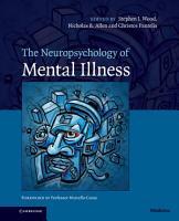 The Neuropsychology of Mental Illness PDF