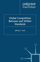 Global Competition Between and Within Standards: The Case of Mobile Phones