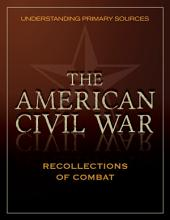 Understanding Primary Sources: American Civil War: Recollections in Combat