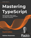Mastering TypeScript - Fourth Edition