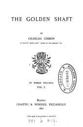 The golden shaft: Volume 1
