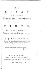 An Essay on the Nature and Immutability of Truth: in opposition to sophistry and scepticism
