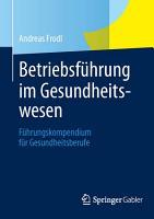 Betriebsf  hrung im Gesundheitswesen PDF