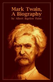 Mark Twain, A Biography