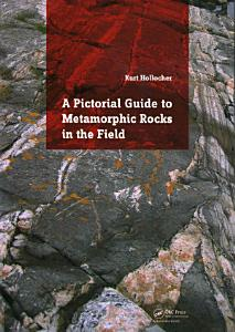 A Pictorial Guide to Metamorphic Rocks in the Field PDF