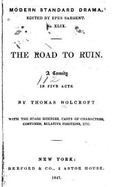 The Road to Ruin: A Comedy in Five Acts