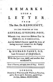 Remarks upon a letter from ... Dr. K. ... wherein the printed Hebrew text in Ps. xvi. 10 is vindicated, and the Doctor's Charge against the Jews of having wilfully corrupted the prophecy is confuted. By R. Parry. Wit h the letter itself, and another that occasioned it
