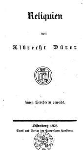 Reliquien von Albrecht Dürer: seinen Verehrern geweiht