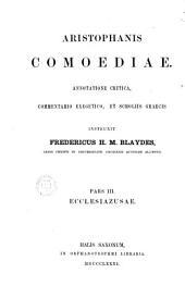 Aristophanis comoediae, annotatione critica, comm. exegetico et scholiis Gr. instruxit F.H.M. Blaydes: Volumes 3-4