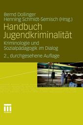 Handbuch Jugendkriminalität: Kriminologie und Sozialpädagogik im Dialog, Ausgabe 2