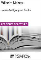 Wilhelm Meister de Goethe: Les Fiches de lecture d'Universalis