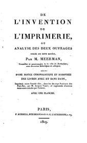 De l ́invention de l ́Imprimerie ou analyse des deux ouvrages publiées...par M.Meerman ...suivi d ́une notice...des livres avec et sans date,imprimés avant...1501...aux Pays- Bas