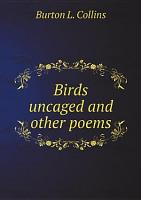 Birds uncaged and other poems PDF